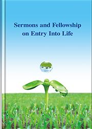 Sermons and Fellowship on Entry Into Life