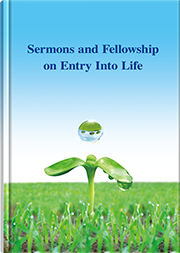 Sermons and Fellowship on Entry Into Life