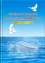 Selections of the Records of the Three Stages of God's Work