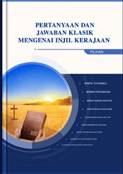 Pertanyaan dan Jawaban Klasik mengenai Injil Kerajaan(Pilihan)