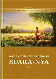 Domba Tuhan Mendengar Suara-Nya (Seri Wajib bagi Orang Percaya Baru)